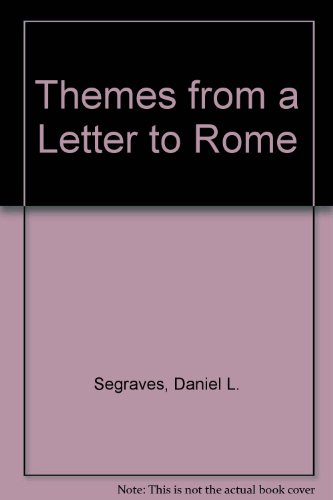 Themes from a Letter to Rome