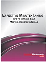 Effective Minute-Taking: Tips to Improve Your Meeting-Recording Skills