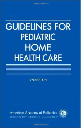 Guidelines for Pediatric Home Health Care (American Academy of Pediatrics)