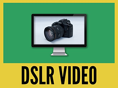 Video Production with DSLR and Mirrorless Cameras - Season 1