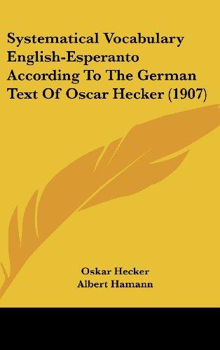 systematical-vocabulary-english-esperanto-according-to-the-german-text-of-oscar-hecker-1907
