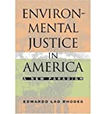 img - for [ ENVIRONMENTAL JUSTICE IN AMERICA: A NEW PARADIGM - IPS ] By Rhodes, Edwardo Lao ( Author) 2005 [ Paperback ] book / textbook / text book