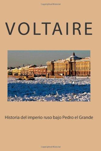Historia del imperio ruso bajo Pedro el Grande (Spanish Edition)