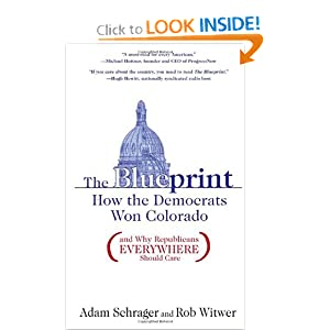 The Blueprint: How the Democrats Won Colorado (and Why Republicans Everywhere Should Care) by Rob Witwer and Adam Schrager