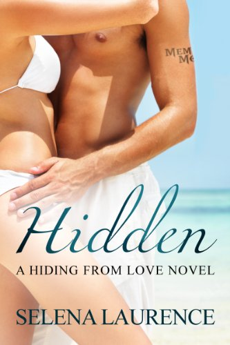 Hidden (Hiding From Love) by Selena Laurence