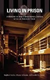 img - for Living in Prison: A History of the Correctional System with an Insider's View [Hardcover] [2004] Stephen Stanko, Wayne Gillespie, Gordon A. Crews book / textbook / text book
