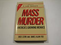 Mass Murder: America's Growing Menace