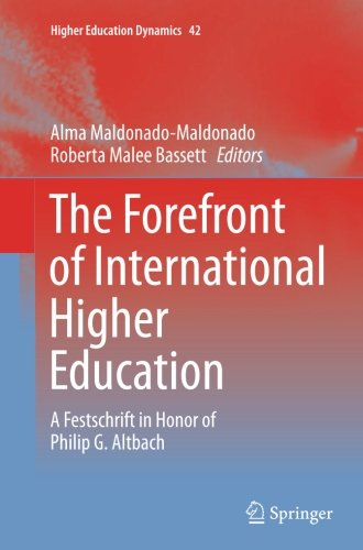 the-forefront-of-international-higher-education-a-festschrift-in-honor-of-philip-g-altbach-higher-ed