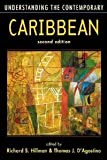 img - for Understanding the Contemporary Caribbean (Understanding: Introductions to the States and Regions of the Contemporary World) [Paperback] [2009] 2 Ed. Richard S. Hillman, Thomas J. D'Agostino book / textbook / text book