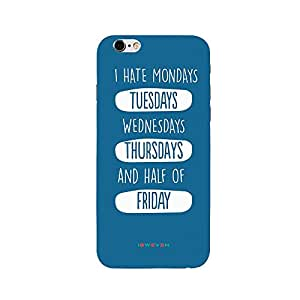 iSweven printed iph6s_3187 I hate mondays Design Multicolored Matte finish Back case cover for Apple iPhone 6s