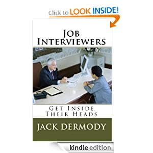 Job Interviewers: Get Inside Their Heads [Kindle Edition] — by Jack Dermody