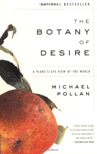 an analysis of michael pollans views on the domestication of apples in his book the botany of desire