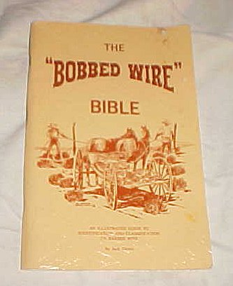 The Bobbed Wire Bible - An Illustrated Guide to Identification and Classification of Barbed Wire 1969 By Jack Glover, Jack Glover