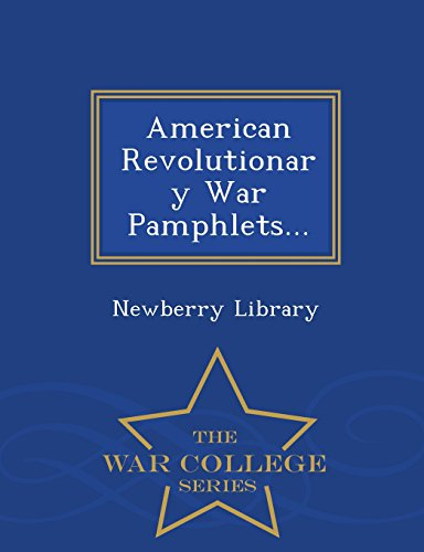 American Revolutionary War Pamphlets... - War College Series