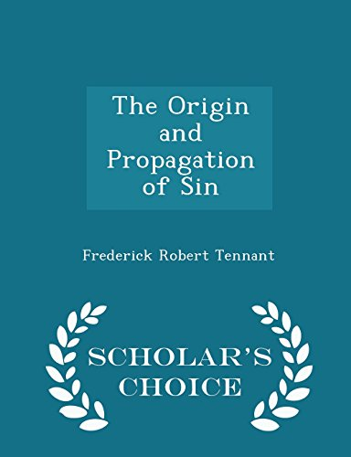The Origin and Propagation of Sin - Scholar's Choice Edition
