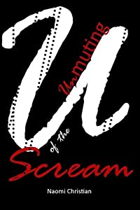 Unmuting of the Scream: Overcoming the devastation, wrongful shame, and deception of marrying a man who secretly engages in sex with other men download ebook