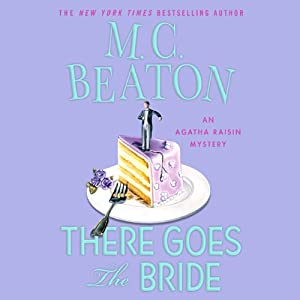 There Goes the Bride: An Agatha Raisin Mystery | [M. C. Beaton]