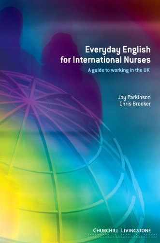 Everyday English for International Nurses: A Guide to Working in the UK, 1e