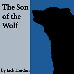 The Son of the Wolf | [Jack London]