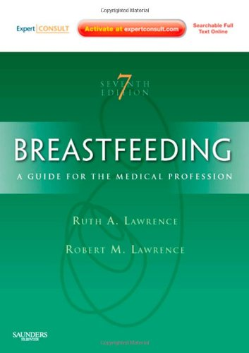 Breastfeeding: A Guide for the Medical Professional...