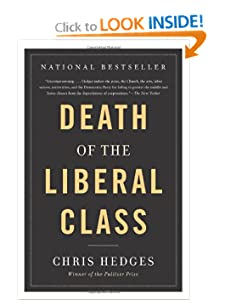 Death of the Liberal Class - Chris Hedges