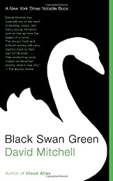 Black Swan Green: A Novel