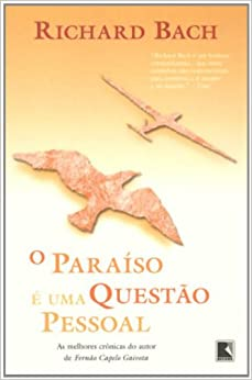 Paraíso é uma Questão Pessoal, O: Richard Bach