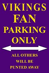 Vikings Fan Parking Only Sign