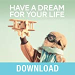 Have a Dream for Your Life: Keys to Successfully Fulfilling God's Purpose for You | Joyce Meyer