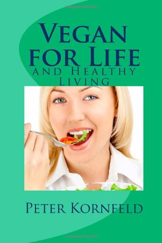 Vegan For Life: And Healthy Living