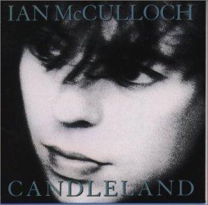 Ian McCulloch - Candleland - Zortam Music