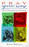 img - for Pray Your Way: Your Personality and God book / textbook / text book