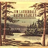 Jim Lauderdale & Ralph Stanley Lost in the Lonesome Pines