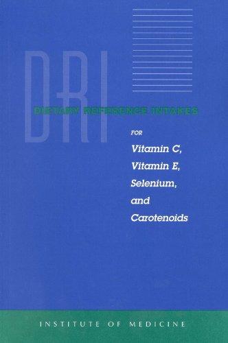 Dietary Reference Intakes for Vitamin C, Vitamin E, Selenium, and Carotenoids