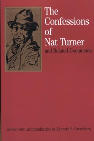 The Confessions of Nat Turner: and Related Documents...