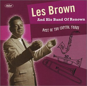 Les Brown & His Band of Renown - Best of The Capitol Years by Lee Brown