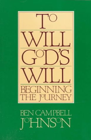To Will God's Will, Ben Campbell Johnson