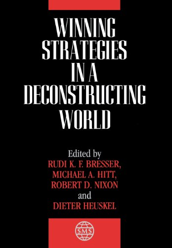The Strategic Management Series, Winning Strategies in a Deconstructing World