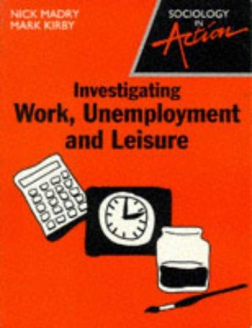 Invest Work Unemployment/Leisure