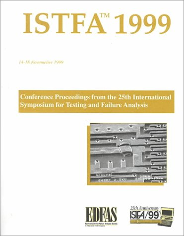 istfa-99-proceedings-of-the-25th-international-symposium-for-testing-and-failure-analysis-14-18-nove