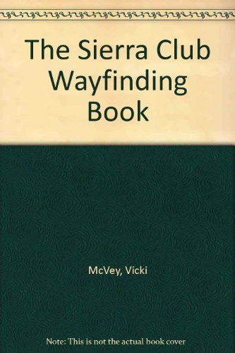 The Sierra Club Wayfinding Book