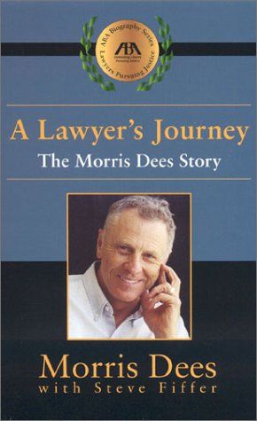 A Lawyer's Journey: The Morris Dees Story (ABA Biography Series), Morris Dees; Steve Fiffer