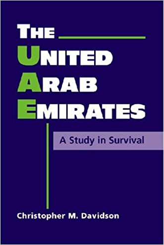 The United Arab Emirates: A Study In Survival (Middle East in the International System) written by Christopher M. Davidson