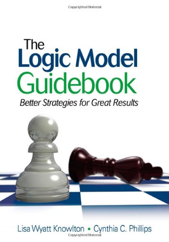 The Logic Model Guidebook: Better Strategies for Great...