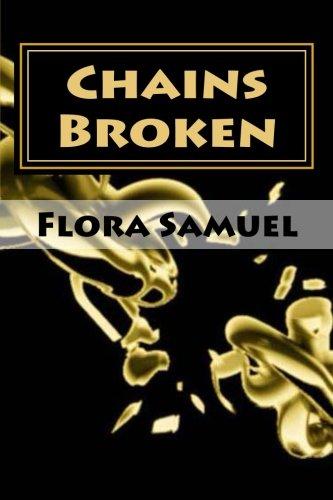 Chains Broken: Matters of the Heart (Volume 1) [Samuel, Flora] (Tapa Blanda)