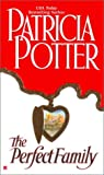 THE Perfect Family (0425178110) by Potter, Patricia