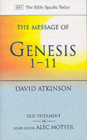 The Message of Genesis 1-11: The Dawn of Creation (Dolmen Texts; 6), DAVID JOHN ATKINSON