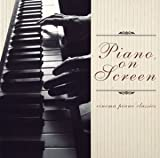 戦場のピアニスト~ピアノ・オン・スクリーン Piano on Screen