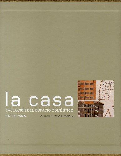 LA CASA; EVOLUCION DEL ESPACIO DOMESTICO EN ESPAÑA