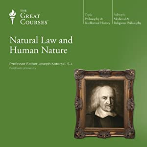 Natural Law and Human Nature | [The Great Courses]